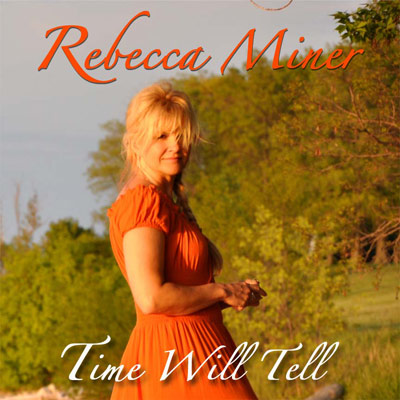 Rebecca Miner - Time Will Tell